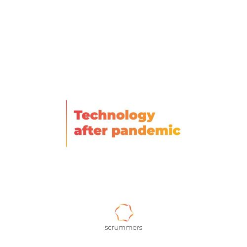 Technology after pandemic
